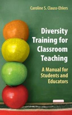 Clauss-Ehlers, Caroline S. - Diversity Training for Classroom Teaching, ebook