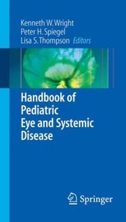 Spiegel, Peter H. - Handbook of Pediatric Eye and Systemic Disease, ebook