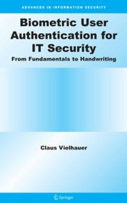 Vielhauer, Claus - Biometric User Authentication for it Security, ebook
