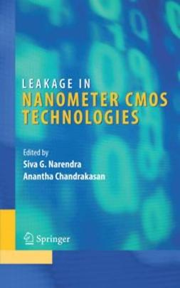 Chandrakasan, Anantha - Leakage in Nanometer CMOS Technologies, ebook