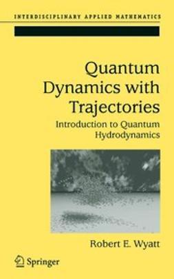 Wyatt, Robert E. - Quantum Dynamics with Trajectories, ebook