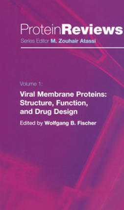 Fischer, Wolfgang B. - Viral Membrane Proteins: Structure, Function, and Drug Design, ebook
