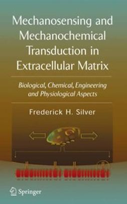 Silver, Frederick H. - Mechanosensing and Mechanochemical Transduction in Extracellular Matrix, ebook