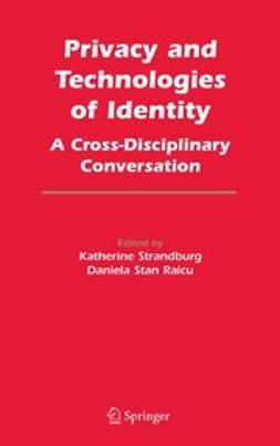 Raicu, Daniela Stan - Privacy and Technologies of Identity, ebook