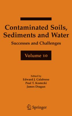 Calabrese, Edward J. - Contaminated Soils, Sediments and Water, e-bok