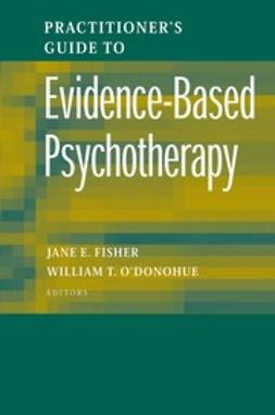 Fisher, Jane E. - Practitioner's Guide to Evidence-Based Psychotherapy, e-kirja