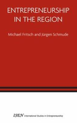 Fritsch, Michael - Entrepreneurship in the Region, ebook