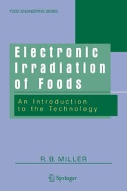 Miller, R. B. - Electronic Irradiation of Foods, ebook
