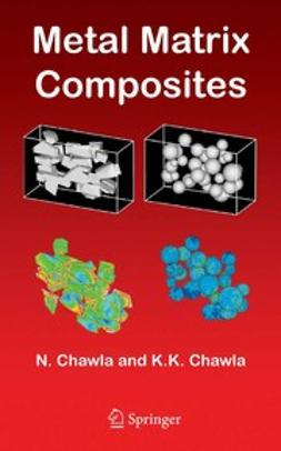 Chawla, Krishan K. - Metal Matrix Composites, ebook
