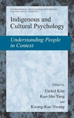 Hwang, Kwang-Kuo - Indigenous and Cultural Psychology, e-kirja