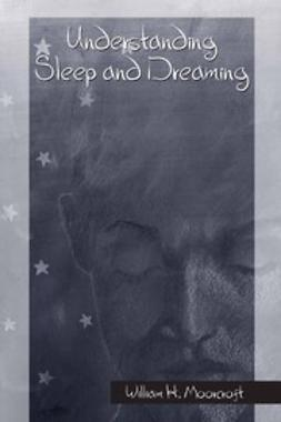 Moorcroft, William H. - Understanding Sleep and Dreaming, ebook