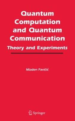 Pavičić, Mladen - Quantum Computation and Quantum Communication, ebook