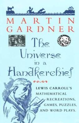 Gardner, Martin - The Universe in a Handkerchief, ebook
