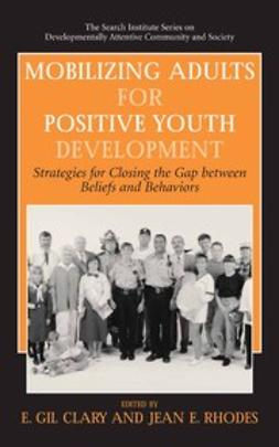 Clary, E. Gil - Mobilizing Adults for Positive Youth Development, ebook