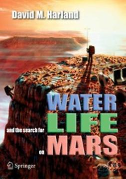 Harland, David M. - Water and the Search for Life on Mars, e-bok