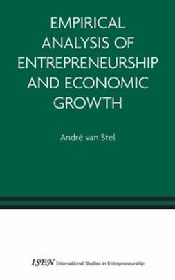 Stel, André - Empirical Analysis of Entrepreneurship and Economic Growth, e-kirja