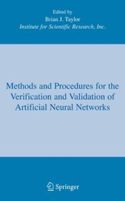 Taylor, Brian J. - Methods and Procedures for the Verification and Validation of Artificial Neural Networks, ebook