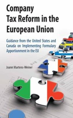 Martens-Weiner, Joann - Company Tax Reform in the European Union, ebook