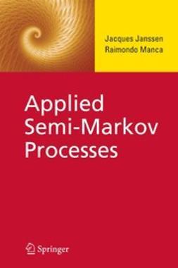Janssen, Jacques - Applied Semi-Markov Processes, e-bok