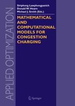 Hearn, Donald W. - Mathematical and Computational Models for Congestion Charging, ebook