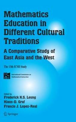 Graf, Klaus-D. - Mathematics Education in Different Cultural Traditions-A Comparative Study of East Asia and the West, ebook