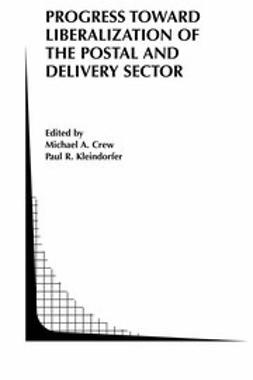 Crew, Michael A. - Progress toward Liberalization of the Postal and Delivery Sector, ebook