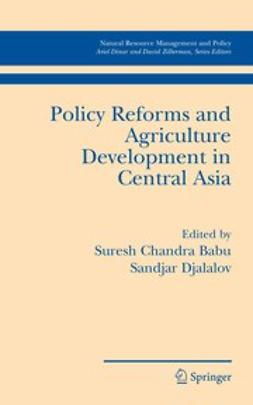 Babu, Suresh Chandra - Policy Reforms and Agriculture Development in Central Asia, ebook