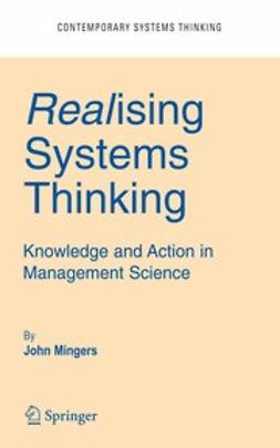 Mingers, John - Realising Systems Thinking: Knowledge and Action in Management Science, ebook