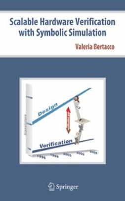 Bertacco, Valeria - Scalable Hardware Verification with Symbolic Simulation, ebook