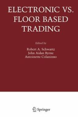 Byrne, John Aidan - Electronic vs. Floor Based Trading, e-bok