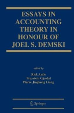 Antle, Rick - Essays in Accounting Theory in Honour of Joel S. Demski, ebook