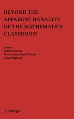 Laborde, Colette - Beyond the Apparent Banality of the Mathematics Classroom, ebook