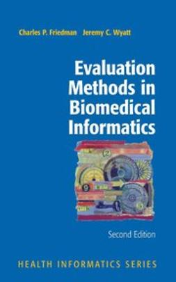 Ball, Marion J. - Evaluation Methods in Biomedical Informatics, ebook