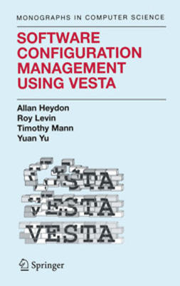 Heydon, Allan - Software Configuration Management Using Vesta, ebook