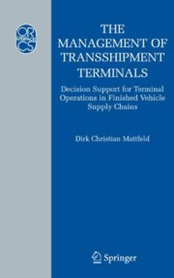 Mattfeld, Dirk Christian - The Management of Transshipment Terminals, ebook