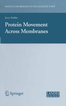 Eichler, Jerry - Protein Movement Across Membranes, ebook
