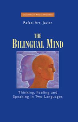 Javier, Rafael Art. - The Bilingual Mind, e-kirja