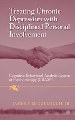 McCullough, James P. - Treating Chronic Depression with Disciplined Personal Involvement, ebook