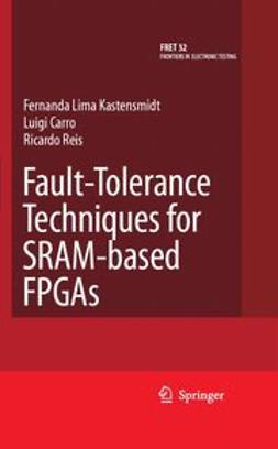 Carro, Luigi - Fault-Tolerance Techniques for SRAM-based FPGAs, ebook