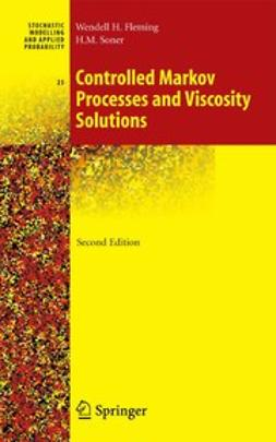 Fleming, Wendell H. - Controlled Markov Processes and Viscosity Solutions, ebook