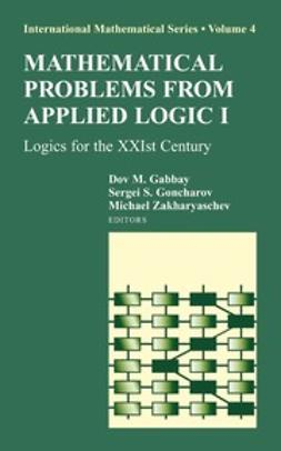 Gabbay, Dov M. - Mathematical Problems from Applied Logic I, ebook