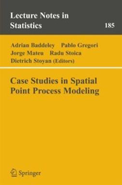 Baddeley, Adrian - Case Studies in Spatial Point Process Modeling, ebook