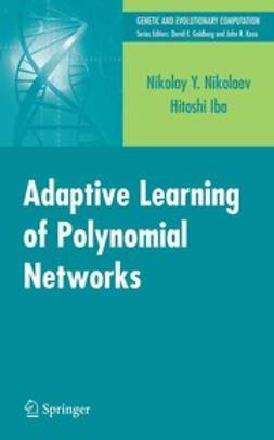 Iba, Hitoshi - Adaptive Learning of Polynomial Networks, e-kirja