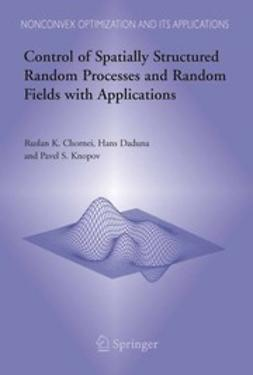 Chornei, Ruslan K. - Control of Spatially Structured Random Processes and Random Fields with Applications, ebook