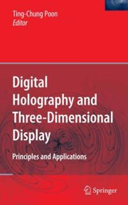 Poon, Ting-Chung - Digital Holography and Three-Dimensional Display, ebook