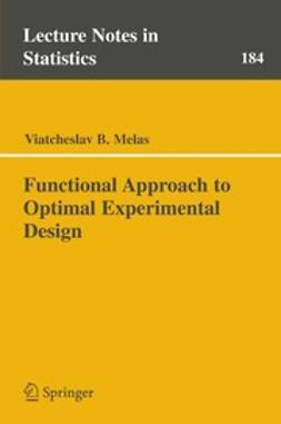 Melas, Viatcheslav B. - Functional Approach to Optimal Experimental Design, ebook