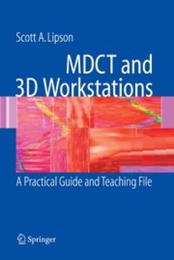 Lipson, Scott A. - MDCT and 3D Workstations, ebook