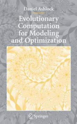 Ashlock, Daniel - Evolutionary Computation for Modeling and Optimization, ebook
