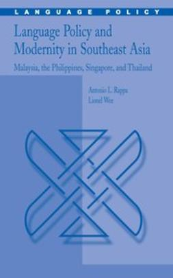 Rappa, Antonio L. - Language Policy and Modernity in Southeast Asia, e-bok
