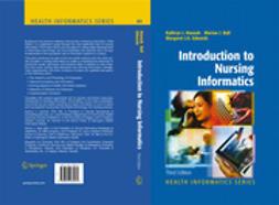 Ball, Marion J. - Introduction to Nursing Informatics, e-bok